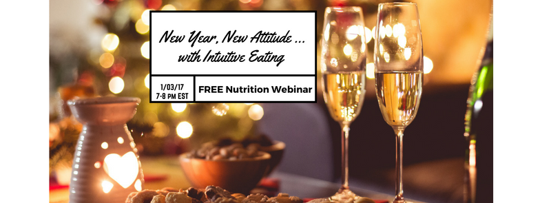 Ring in the New Year with the Gift of Health! Join me on 1/03/17 For a Free Webinar on Intuitive Eating
