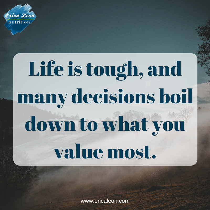 decisions boil down to what you value most