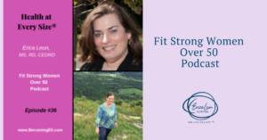 Erica Leon, Fit Strong Women Over 50 Podcast