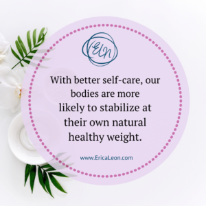 stabilize your own natural, healthy weight with self-care