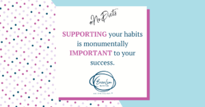 support your habits to be successful