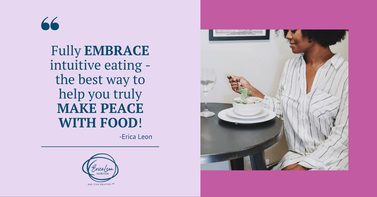 to make peace with food, embrace intuitive eating