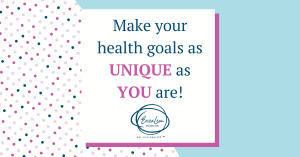 make your health goals unique