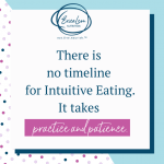 intuitive eating takes practice and patience