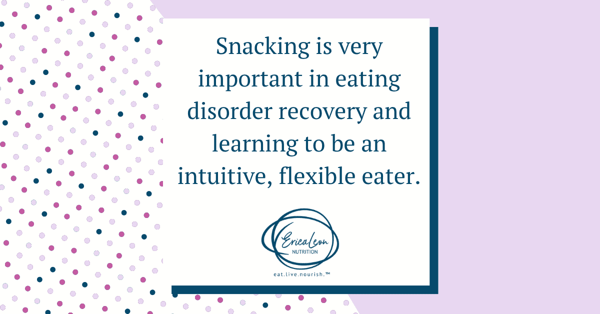 snacking is very important in eating disorder recovery
